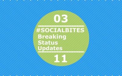 #SOCIALBITES: Breaking Status Updates – 3.11.16