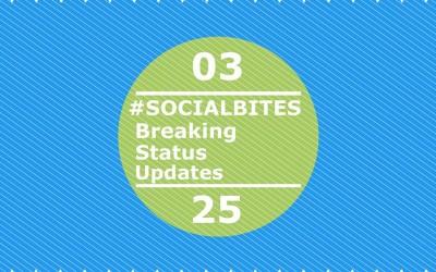 #SOCIALBITES: Breaking Status Updates 03.25.16