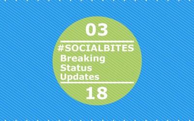 #SOCIALBITES: Breaking Status Updates – 3.18.16