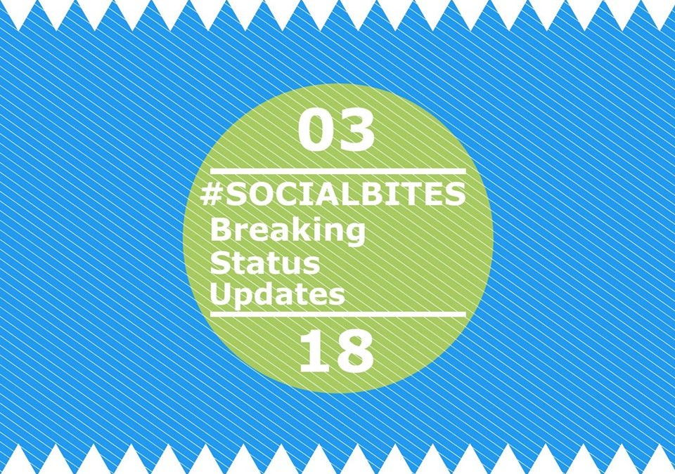 #SOCIALBITES: Breaking Status Updates – 3.18.16